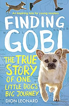 Finding Gobi (Younger Readers edition): The true story of one little dog's big journey by [Leonard, Dion]