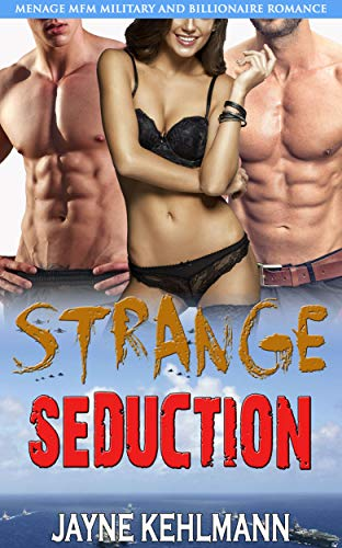 Strange Seduction: Menage MFM Military and Billionaire Romance (English Edition)
