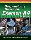 Suspension y Direccion Examen A4: Automotive Suspension and Steering (ASE Test Prep: Suspension/Steering Test A4-Spa) (Delmar Learning's ASE Test Prep Series)
