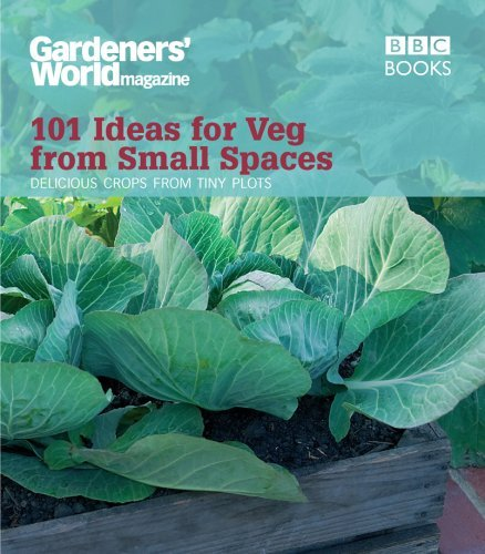 Gardeners' World: 101 Ideas for Veg from Small Spaces by Jane Moore (26-Mar-2009) Paperback