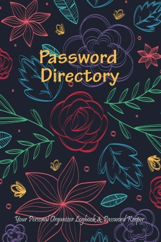 Password Directory : Your Personal Organizer Logbook and Password Keeper: Remember Your Passwords Always! Complete With Website Directory & Notebook, 6 x 9 (Password Journals) by Blank Books 'N' Journals (2016-08-14) (Password Keeper Notebook)
