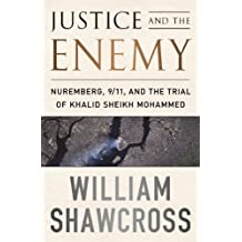 Justice and the Enemy by William Shawcross (2012-01-26)