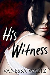 His Witness (A Dark Romance) (Vittorio Crime Family Book 4) (English Edition)