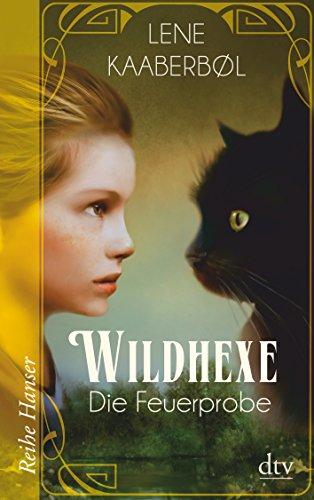 Buchseite und Rezensionen zu 'Wildhexe - Die Feuerprobe (Reihe Hanser)' von Lene Kaaberbøl