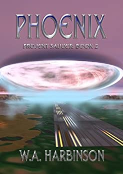 PHOENIX: (Projekt Saucer series Book 2) by [Harbinson, W. A.]