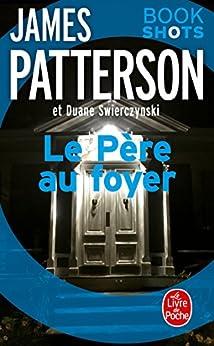 Le Père au foyer - James Patterson & Duane Swierczynski