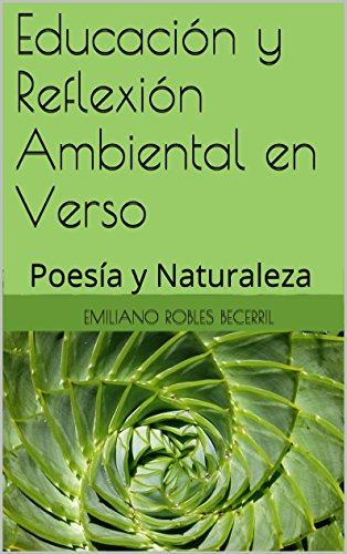Educación y Reflexión Ambiental en Verso: Poesía y Naturaleza por Emiliano Robles becerril