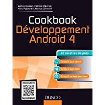 Cookbook Développement Android 4 - 60 recettes de pros