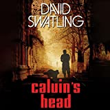 Front cover for the book Calvin's Head by David Swatling