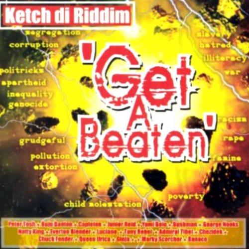 Ketch Di Riddim: Get a Beaten