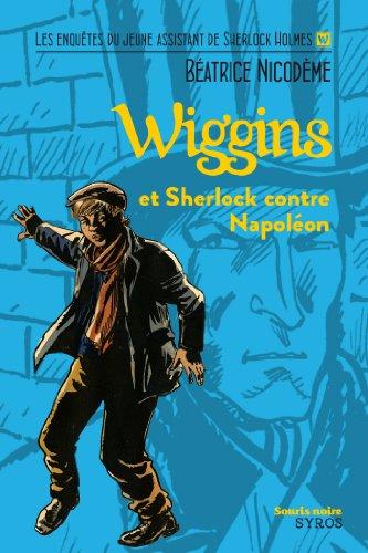 Wiggins et Sherlock contre Napoléon (Souris noire) par Béatrice Nicodème