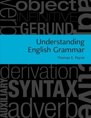 Understanding English Grammar: A Linguistic Introduction by Thomas E. Payne (2010-12-13)