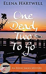 One Dead, Two to Go (An Eddie Shoes Mystery) by Elena Hartwell (2016-04-15)