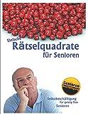 Einfache Rätselquadrate für Senioren (Selbstbeschäftigung für geistig fitte Senioren, Band 1) - Denis Geier