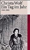 Ein Tag im Jahr: 1960-2000 (suhrkamp taschenbuch) - Christa Wolf
