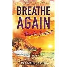 Breathe Again: Atme die Freiheit