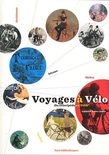 Voyages à Vélo : Du vélocipède au Vélib'