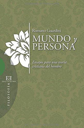 Mundo y persona (Ensayo) por Romano Guardini