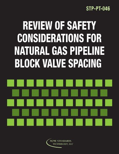Review of Safety Considerations for Natural Gas Pipeline Block Valve Spacing (Standards Technology Publication (STP-PT) Book 46) (English Edition) (Gas-blöcke)