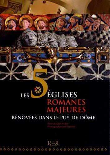 Les 5 églises romanes majeures rénovées dans le Puy-de-Dôme