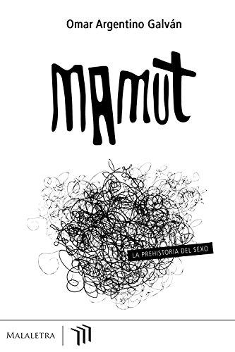 Mamut por Omar Argentino Galván