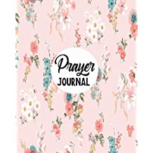 Prayer Journal: Journal 8 x 10, 100 Pages, Guide To Pyayer, Praise And Thanks: Beautiful Calligraphy: Volume 12