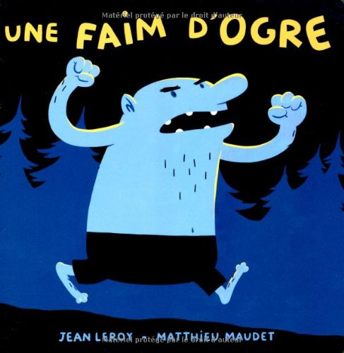 Une faim d'ogre / Jean Leroy, Matthieu Maudet | Leroy, Jean (1975-....). Auteur
