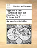 Sigevart, a Tale. Translated from the German, By H. L. ... V