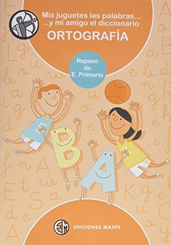 MIS JUGUETES LAS PALABRAS Y MI AMIGO EL DICCIONARIO REPASO PRIMARIA: EVALUACIÓN DE PRIMARIA - 9788488875341 por PEDRO ALONSO APARICIO