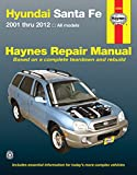 Hyundai Santa Fe Automotive Repair Manual: 2001-12 (Haynes Automotive Repair Manual)