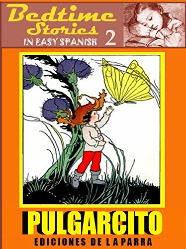 Bedtime Stories in Easy Spanish 2: PULGARCITO and more! (Intermediate Level) par Diana Parra Pinto