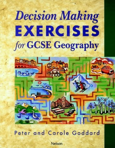 Decision Making Exercises for GCSE Geography: Students' Book by Peter Goddard (1999-03-16)