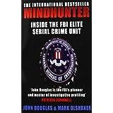 Mindhunter: Inside the FBI Elite Serial Crime Unit by John E. Douglas (2006-12-01)