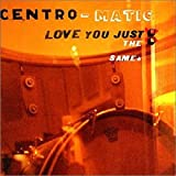 Songtexte von Centro-Matic - Love You Just the Same