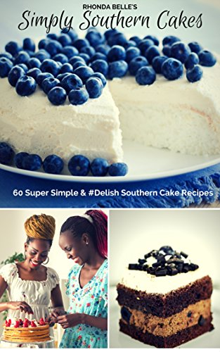 Simply Southern Cakes: 60 Super Simple & #Delish Southern Cake Recipes (60 Super Recipes Book 10) (English Edition)