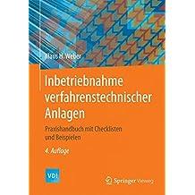 Inbetriebnahme verfahrenstechnischer Anlagen: Praxishandbuch mit Checklisten und Beispielen (VDI-Buch)