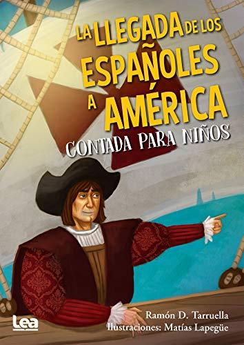 La llegada de los españoles a América (La brújula y la veleta nº 24) por Ramón Tarruela