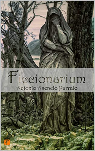 Ficcionarium por Antonio Asencio Parralo