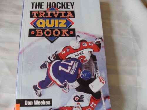 The Hockey Trivia Quiz Book por Don Weekes