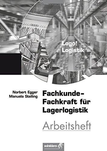 Logo! Logistik: Fachkunde - Fachkraft für Lagerlogistik: Arbeitsheft