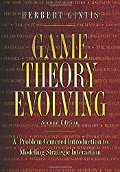 Game Theory Evolving: A Problem-Centered Introduction to Modeling Strategic Interaction, Second Edition