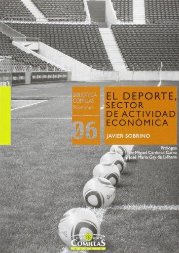 Deporte, sector de actividad económica,La (Biblioteca Comillas,  Economía) por Javier Sobrino