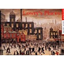 Lowry's Places: A Catalogue to an Exhibition at the Lowry (Art of The Lowry)