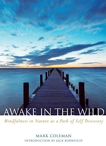 Awake in the Wild: A Buddhist Walk Through Nature - Meditations, Reflections and Practices
