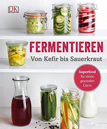 Image of Fermentieren: Von Kefir bis Sauerkraut