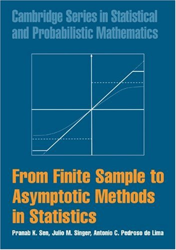 From Finite Sample to Asymptotic Methods in Statistics Hardback (Cambridge Series in Statistical and Probabilistic Mathematics)