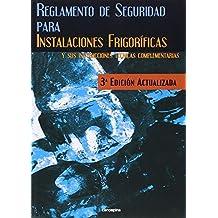 Reglamento de Seguridad para Instalaciones Frigoríficas: 3ª edición