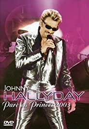 Johnny Hallyday-Parc des Princes 2003 [Édition Simple]