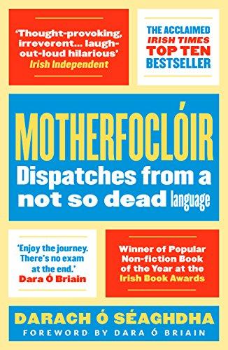 Motherfoclóir: Dispatches from a not so dead language (English Edition) por Darach O'Séaghdha