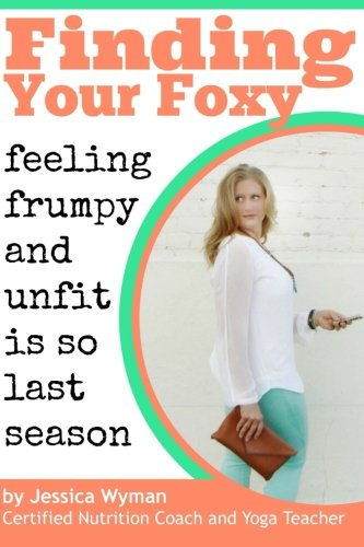 finding-your-foxy-feeling-frumpy-and-unfit-is-so-last-season